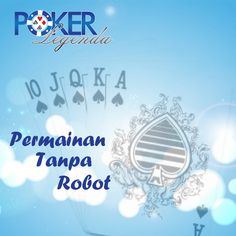 Agen Poker Online Terpercaya http://www.pokerlegenda.net
