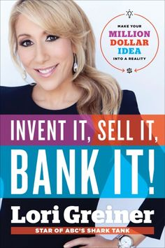 Shark Tank's Lori Greiner has a new book that will help you make $$!  This is a must read!  Only the best! :D