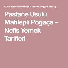 Pastane Usulü Mahlepli Poğaça – Nefis Yemek Tarifleri