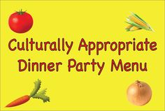 Summer is a time for inviting friends to the house. Through recent news events, I have discovered the sins contained within my meals. Let me share the saga of preparing a culturally appropriate dinner party menu. #shortstory #humor
