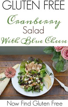There's nothing more refreshing than a fresh salad! Try our CRANBERRY SALAD WITH BLUE CHEESE. You won't be disappointed.   gluten free lunches   gluten free salads   gluten free healthy meals   healthy salad recipes   homemade salads    Now Find Gluten Free