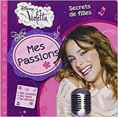 Télécharger Violetta, mes passions, secrets de filles Gratuit