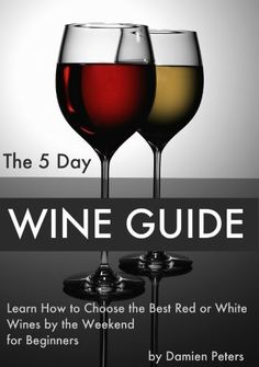 The 5 Day Wine Guide - Learn How to Choose the Best Red or White Wines by the Weekend (for Beginners) Best Mixed Drinks, Wine Vine, Wine Facts, Sweet Red Wines, Different Wines, Wine Down, Types Of Wine, Wine Quotes, Wine Parties
