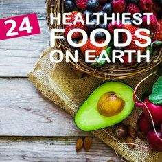 These 24 foods are ranked some of the healthiest on the planet pound for pound - add some into your day!
