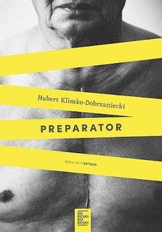 """szary zjadacz książek: """"Preparator"""" - Hubert Klimko-Dobrzaniecki"""
