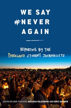 We Say (Random House) A journalistic look at the shooting at Marjory Stoneman Douglas High School in Parkland and the fight for gun control–as told by the student reporters for the school's newspaper and TV station. School Librarian, School S, Ms Teacher, School Newspaper, Hello Giggles, Stoneman Douglas High School, Eric Garner, Social Studies Classroom, Florida