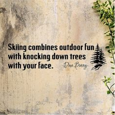 Skiing combines outdoor fun ....