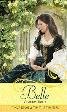 Belle - Cameron Dokey: Um reconto de A Bela e a Fera. A retelling of Beauty and the Beast. #fairytales