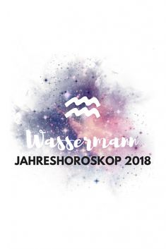 Wassermann Jahreshoroskop 2018 Karma, Guter Rat, Body And Soul, Star Vs The Forces Of Evil, Force Of Evil, Infp, Zodiac Signs, Astrology, Bullet Journal