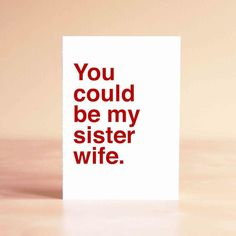 You Could Be My Sister Wife Card | Community Post: 12 Perfect Gifts For National Women's Friendship Day!