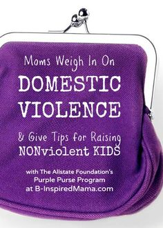 Moms Talk Domestic Violence Awareness - Sponsored by The Allstate Foundation's Purple Purse Program at B-Inspired Mama  #kids #emotions #childdevelopment