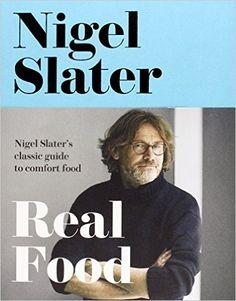 Real Food: Nigel Slater: 9781841151441: Amazon.com: Books