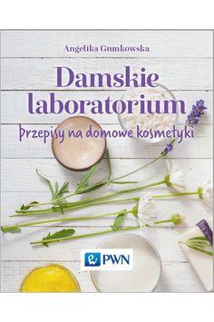 Health and beauty - Polska Ksiegarnia w UK Le Book, Good Advice, Health And Beauty, Ale, Beauty Hacks, Best Gifts, Herbs, Fruit, Sweet