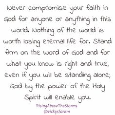 Faith Prayer, Faith In God, Never Compromise, Gods Timing, Christian Life, Word Of God, In This World, Prayers, Thoughts
