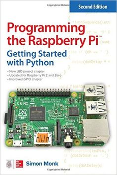Programming the Raspberry Pi, Second Edition: Getting Started with Python: Simon Monk: 9781259587405: Amazon.com: Books
