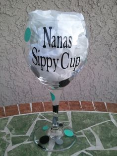 Personalized Nana's Sippy Cup Wine Glass by lilcraftcorner on Etsy, $10.00