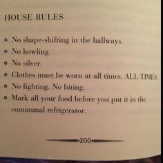 """""""Clothes must be worn at all times  ALL TIMES"""" House Rules for Werewolves in City Of Lost Souls by Cassandra Clare."""