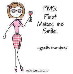 PMS: Pinot makes me smile - Middle Sister Wines Middle Sister Wine, Cheers, Wine Signs, Wine Down, Wine Quotes, Wine Wednesday, In Vino Veritas, Wine Time, Pinot Noir