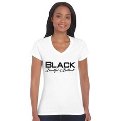 FLASH SALE! Black Beautiful & Brilliant Women's White V-Neck T-Shirt for just $10.00 FOR 24 HRS!