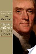 Thomas Jefferson: The Art of Power by John Meacham