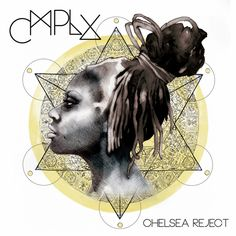 We premiere Chelsea Reject's new mixtape 'CMPLX. Lucia), Chelsea Reject, just premiered her new mixtape CMPLX exclusi. Music Mix, New Music, Chelsea, R&b Artists, Everything Changes, Mixtape, Reggae, Free, Spoken Word