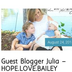 Guest Blogger Julia – HOPE.LOVE.BAILEY