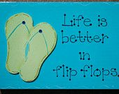 "Hand Painted Wooden Blue Beach Sign, ""Life's Better in Flip Flops."""