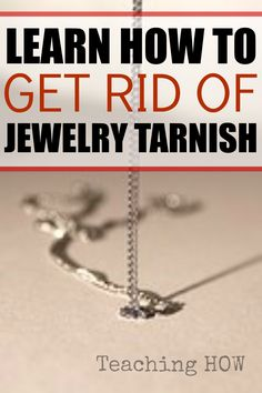 Learn how to get rid of jewelry tarnish... Because for how to tips - Click on the following link!  http://www.teachinghow.com/how-to-get-rid-of-jewelry-tarnish/