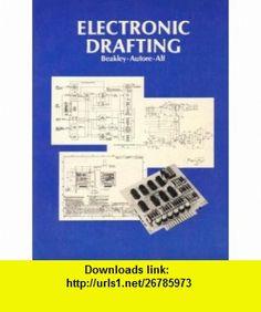 Electronic Drafting (9780023076008) George C. Beakley , ISBN-10: 0023076003  , ISBN-13: 978-0023076008 ,  , tutorials , pdf , ebook , torrent , downloads , rapidshare , filesonic , hotfile , megaupload , fileserve