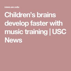 Children's brains develop faster with music training | USC News