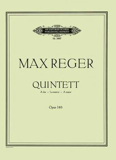 Reger, Max : Quintett (A dur) fur Klarinette (oder Bratsche) zwei Violinen, Bratsche und Violoncell, op. 146