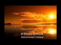 30 Minutos de Musica Instrumental Cristiana para Adorar a Dios