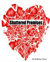 Shattered Promises, an ebook by Holliviana Wood at Smashwords