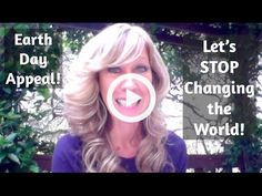 Earth Day Appeal: Let's STOP Changing the World! - YouTube