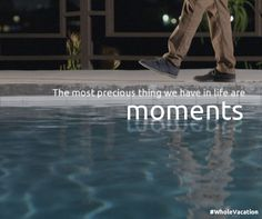 """Life is all about moments. No one in history has ever been able to hold on to one."" - Prince Ea #wholevacation"