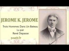 JEROME K. JEROME – Trois Hommes Dans Un Bateau - YouTube