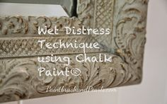 Brocante Home Collection / Paintbrush and Pearls: Wet Distress with Chalk Paint®