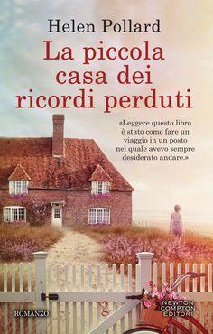 Titolo:  La piccola casa dei ricordi perduti Serie:  La serie dei ricordi perduti #1   Autrice:  Helen Pollard Casa Editrice:  Newton...