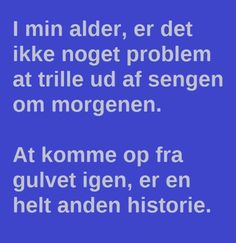 I min alder. Sarcastic Quotes, Funny Quotes, Noter, Sharpie Designs, Heart Quotes, Funny Signs, Woman Quotes, Wise Words, Feel Good