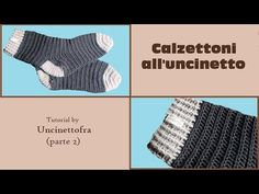 calzettoni all'uncinetto tutorial (how to crochet socks) parte 2/2 - YouTube