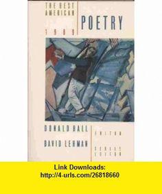 The Best American Poetry, 1989 (9780020441823) Donald Hall, David Lehman , ISBN-10: 0020441827  , ISBN-13: 978-0020441823 ,  , tutorials , pdf , ebook , torrent , downloads , rapidshare , filesonic , hotfile , megaupload , fileserve