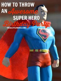how to throw a superhero birthday party