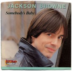 Somebody's Baby, Jackson Browne