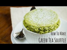 How to Make Green Tea (Matcha) Souffle