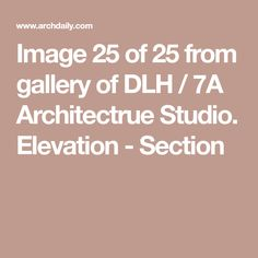 Image 25 of 25 from gallery of DLH / 7A Architectrue Studio. Elevation - Section Air Zoom, Studio, Gallery, Image, Roof Rack, Studios
