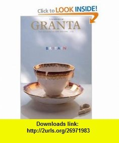 Granta 119 Britain (Granta The Magazine of New Writing) (9781905881567) John Freeman , ISBN-10: 1905881568  , ISBN-13: 978-1905881567 ,  , tutorials , pdf , ebook , torrent , downloads , rapidshare , filesonic , hotfile , megaupload , fileserve