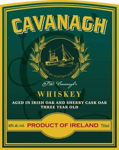 Cavanagh Whiskey, Ireland.