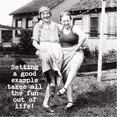 Humorous truisms from Annie. Annie believes that a cheap shot of laughter can smooth out the wrinkled, bumpy road we call life! 'Setting a good example takes all the fun out of life! Golf Quotes, Life Quotes, Funny Quotes, Friend Quotes, Woman Quotes, Qoutes, Old Lady Humor, Cheap Shot, Senior Humor