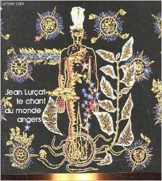 Jean Lurcat Le Chant du Monde Angers (1980) En 1957, Lurçat commence l'exécution de la première tenture du Chant du Monde. Cette série est tissée, à son compte, dans les ateliers d'Aubusson.