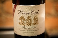 Pinot Evil! Such a good wine. Too bad I can't find it anymore